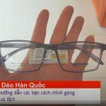 Video: hướng dẫn cách chỉnh sửa gọng kính nhựa cho ôm mặt
