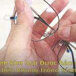Video – Hướng dẫn chỉnh sửa gọng kính kim loại